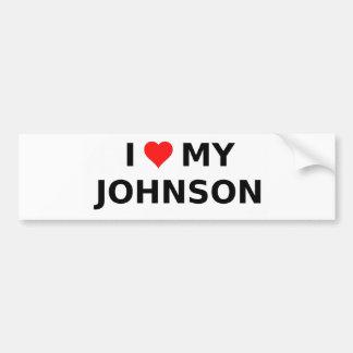 I Love My Johnson Bumper Sticker