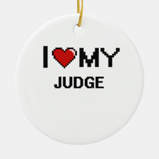 I love my Judge Double-Sided Ceramic Round Christmas Ornament