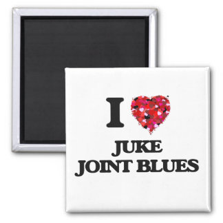 I Love My JUKE JOINT BLUES 2 Inch Square Magnet