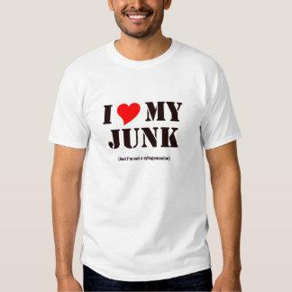 I love my junk shirt