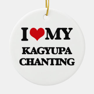 I Love My KAGYUPA CHANTING Christmas Ornaments