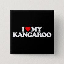 I LOVE MY KANGAROO PINBACK BUTTON