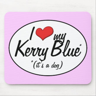 I Love My Kerry Blue (It's a Dog) Mouse Pad