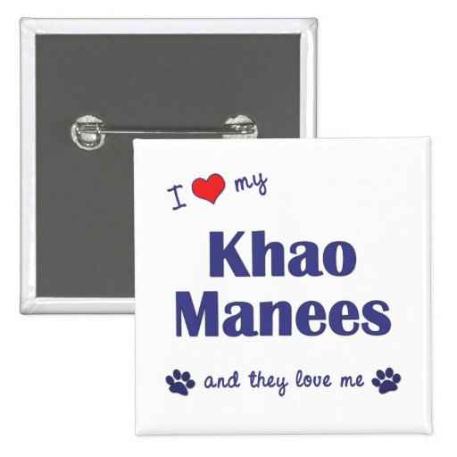 I Love My Khao Manees (Multiple Cats) Pinback Button