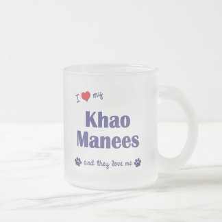 I Love My Khao Manees (Multiple Cats) Frosted Glass Coffee Mug