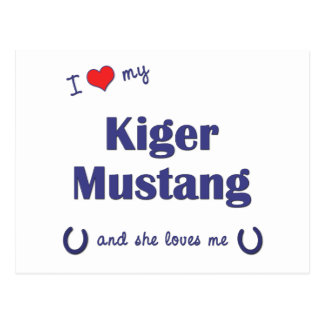 I Love My Kiger Mustang (Female Horse) Postcard