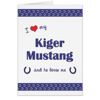 I Love My Kiger Mustang (Male Horse) Greeting Card