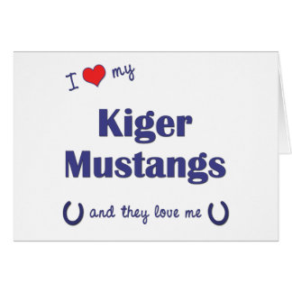 I Love My Kiger Mustangs (Multiple Horses) Greeting Card