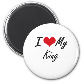 I love my King 2 Inch Round Magnet
