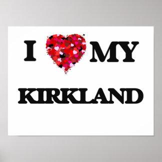 I Love MY Kirkland Poster