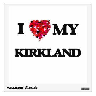 I Love MY Kirkland Wall Stickers