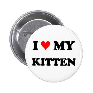 I Love My Kitten 2 Inch Round Button