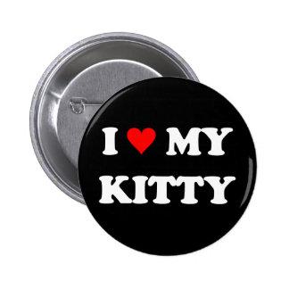 I Love My Kitty 2 Inch Round Button