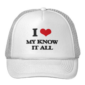 I Love My Know It All Trucker Hat