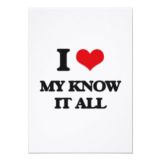 "I Love My Know It All 5"" X 7"" Invitation Card"