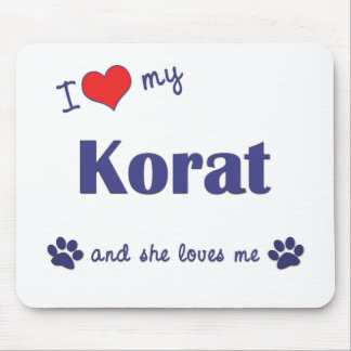 I Love My Korat (Female Cat) Mouse Pad