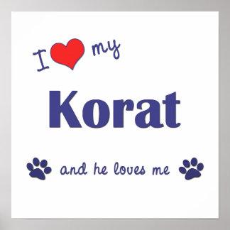 I Love My Korat (Male Cat) Poster