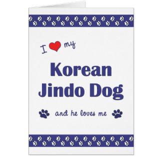I Love My Korean Jindo Dog (Male Dog) Card
