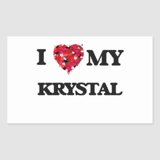 I love my Krystal Rectangular Sticker