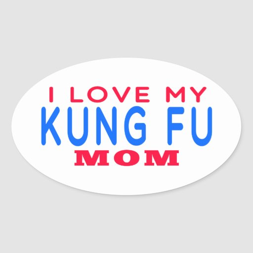I Love My Kung Fu Mom Stickers