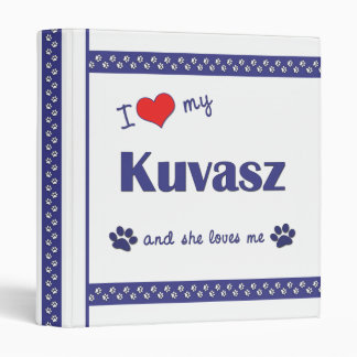 I Love My Kuvasz (Female Dog) 3 Ring Binder