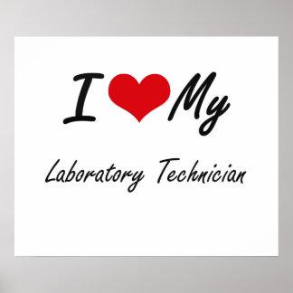 I love my Laboratory Technician Poster