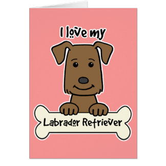 I Love My Labrador Retriever Card