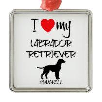 I Love My Labrador Retriever Dog Metal Ornament