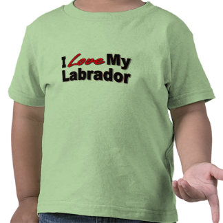 I Love My Labrador Shirts