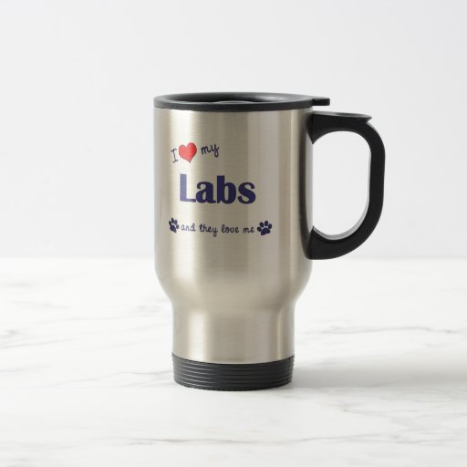 I Love My Labs (Multiple Dogs) 15 Oz Stainless Steel Travel Mug