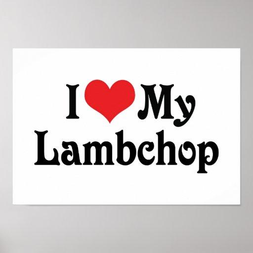 I Love My Lambchop Posters