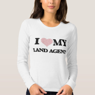 I love my Land Agent (Heart Made from Words) Tees