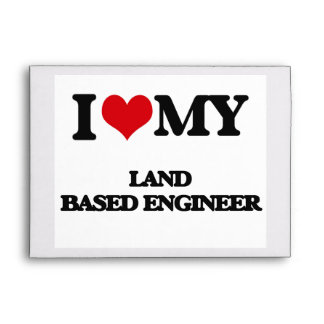 I love my Land Based Engineer Envelopes