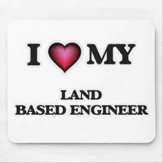 I love my Land Based Engineer Mouse Pad