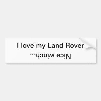 I love my Land Rover, Nice winch... Bumper Sticker