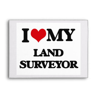 I love my Land Surveyor Envelope