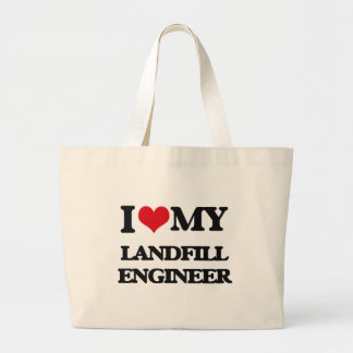 I love my Landfill Engineer Tote Bags