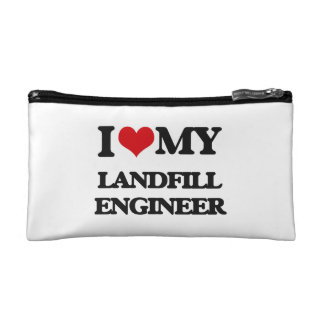 I love my Landfill Engineer Cosmetic Bag