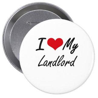 I love my Landlord 4 Inch Round Button
