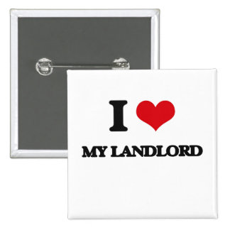 I Love My Landlord Pinback Buttons