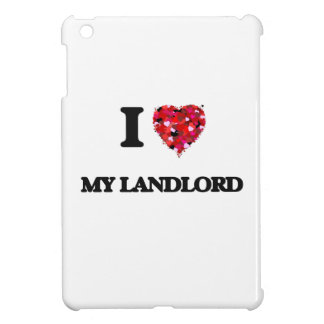 I Love My Landlord iPad Mini Cases