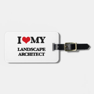 I love my Landscape Architect Tags For Bags