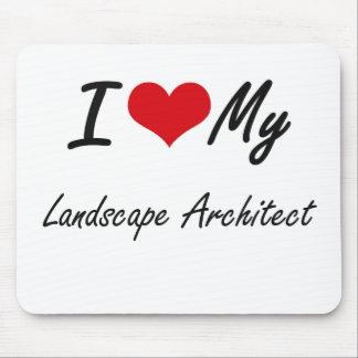 I love my Landscape Architect Mouse Pad