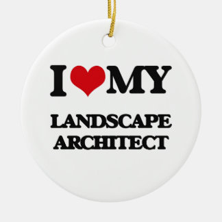 I love my Landscape Architect Double-Sided Ceramic Round Christmas Ornament