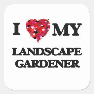 I love my Landscape Gardener Square Sticker