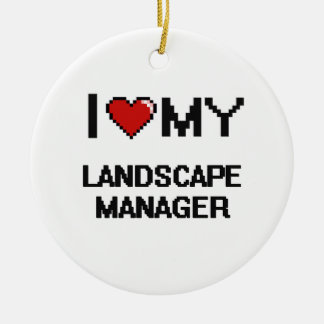 I love my Landscape Manager Double-Sided Ceramic Round Christmas Ornament