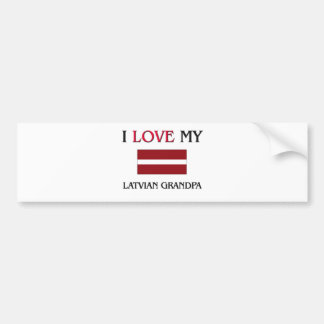 I Love My Latvian Grandpa Bumper Sticker