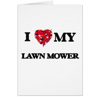 I love my Lawn Mower Greeting Card