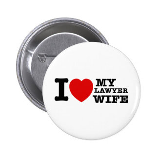 I love my Lawyer wife Pinback Buttons