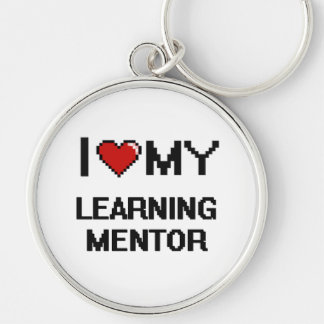I love my Learning Mentor Silver-Colored Round Keychain